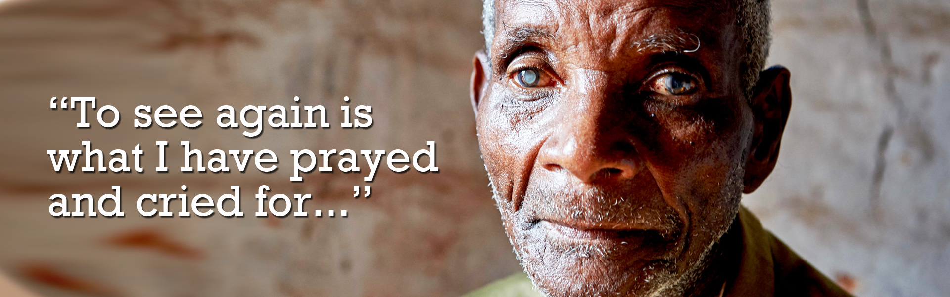 Patrick lost his sight to cataracts. You can be the answer to his prayer.