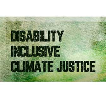 Green background with the words 'Disability Inclusive Climate Justice' in black text